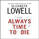Always Time to Die | Elizabeth Lowell