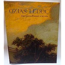 Ozias Leduc: Une oeuvre d'amour et de rêve