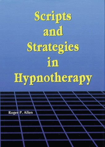 Scripts and Strategies in Hypnotherapy by Roger P. Allen (1997-05-27)