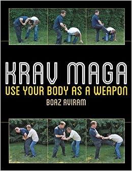 Book Krav Maga: Use Your Body as a Weapon by Aviram, Boaz (2014)