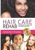 Hair Care Rehab: The Ultimate Hair Repair & Reconditioning Manual Paperback April 11, 2012