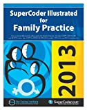 SuperCoder Illustrated for Family Practice 2013, The Coding Institute, 1937372359