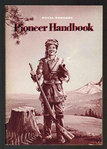 Royal Rangers The Pioneer Handbook