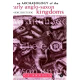 An Archaeology of the Early Anglo-Saxon Kingdoms