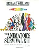 The Animator s Survival Kit A Manual of Methods Principles and Formulas for Classical Computer Games Stop Motion and Internet Animators