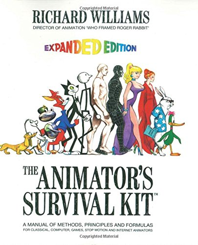 The Animator's Survival Kit: A Handbook of Methods, Principles and Formulas for Classical, Computer, Games, Stop Motion and Internet Animators