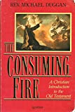 The Consuming Fire 9780898703764