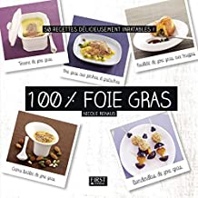 100 % foie gras (En cuisine) (French Edition)