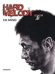 Hard Melody par Ming Lu