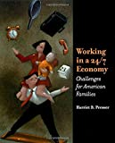 Working in a 24/7 Economy : Challenges for American Families, Presser, Harriet B., 087154671X