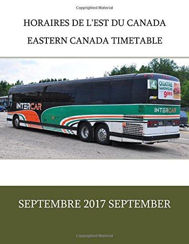 Horaires de l'est du Canada   Eastern Canada Timetable: Septembre 2017 September (Volume 3)