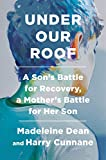 Under Our Roof: A Son's Battle for Recovery, a