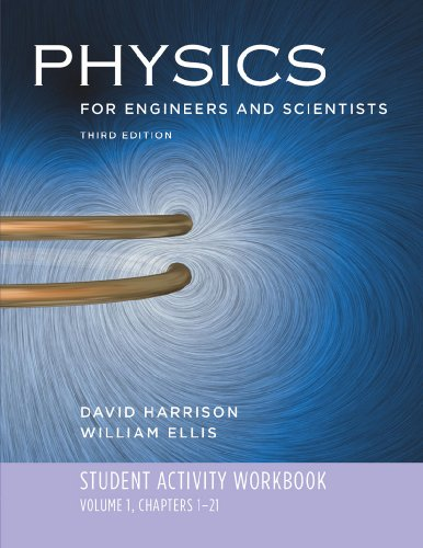Student Activity Workbook: for Physics for Engineers and Scientists, Third Edition (Vol. 1)