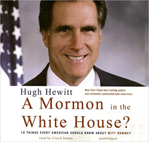 Kostenlose Computerbuch-Downloads A Mormon in the White House?: 10 Things Every American Should Know about Mitt Romney by Hugh Hewitt PDF