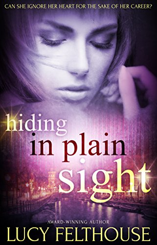 Hiding in Plain Sight by [Felthouse, Lucy]