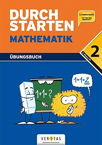 Durchstarten - Mathematik - Neubearbeitung: 2. Schulstufe - Dein Übungsbuch: Übungsbuch mit Lösungen. Inkl.