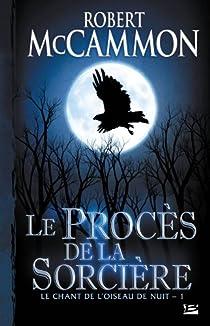 Le Chant de l'oiseau de nuit, Tome 1 : Le procès de la sorcière par McCammon