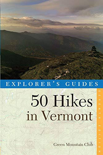Explorer's Guide 50 Hikes in Vermont (Seventh Edition)  (Explorer's 50 Hikes)