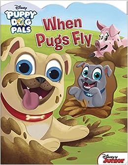 Disney Puppy Dog Pals  When Pugs Fly  Maggie Fischer e2988db9c95