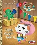 Callie's Cowgirl Twirl (Disney Junior: Sheriff Callie's Wild West) (Little Golden Book)