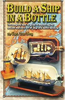 Ships in bottles a step by step guide to a venerable nautical craft build a ship in a bottle the complete how to guide to mastering the ancient fandeluxe Images
