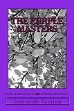The Purple Masters, Jeremiah Semien, 1479152951