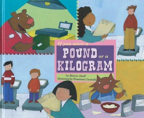 If You Were a Pound or a Kilogram (Math Fun)