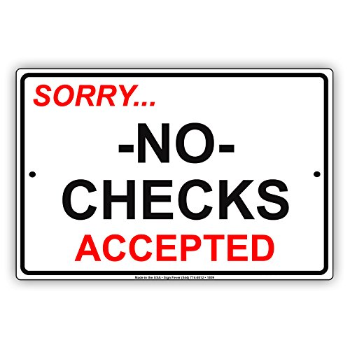 """Sorry… No Checks Accepted Preference Payment Method Alert Attention Caution Warning Notice Aluminum Metal Tin 12""""x18"""" Sign Plate"""