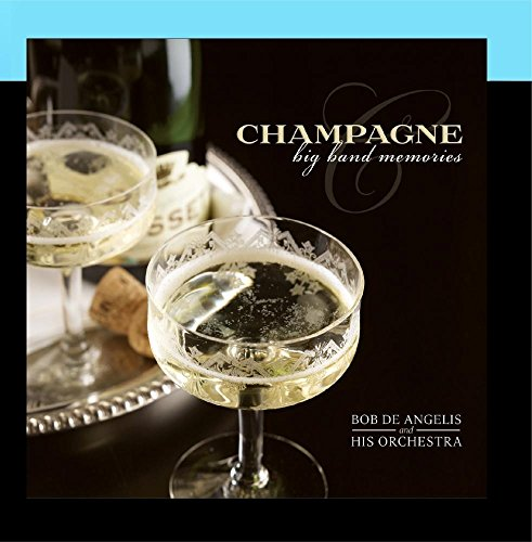 Champagne: Big Band Memories ()