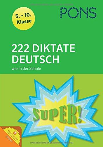 PONS 222 Diktate Deutsch wie in der Schule: 5.-10. Klasse (PONS 222 Tests)