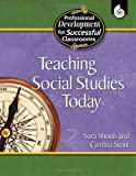 Teaching Social Studies Today (Professional Development for Successful Classrooms), Sara Shoob, Cynthia Stout, 1425801714