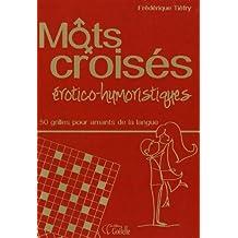 Mots croisés érotico-humoristiques - 50 grilles pour amants de la langue