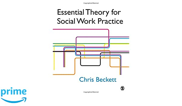 Essential theory for social work practice chris beckett essential theory for social work practice chris beckett 9781412908740 amazon books fandeluxe Gallery