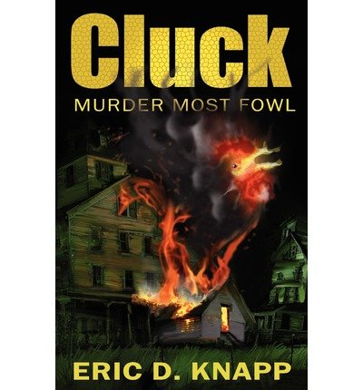 Download [ [ [ Cluck: Murder Most Fowl [ CLUCK: MURDER MOST FOWL ] By Knapp, Eric D ( Author )Mar-14-2012 Paperback ebook