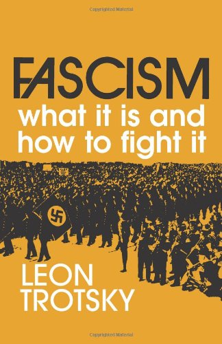 Fascism: What It Is and How to Fight It (Leon Trotsky History Of The Russian Revolution)