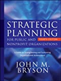 img - for John M. Bryson'sStrategic Planning for Public and Nonprofit Organizations: A Guide to Strengthening and Sustaining Organizational Achievement (Bryson on Strategic Planning) [Hardcover]2011 book / textbook / text book
