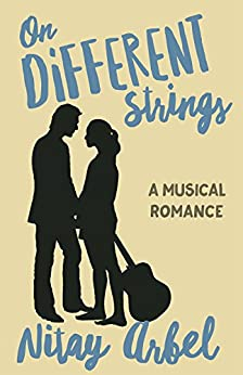 On Different Strings: A Musical Romance (English Edition) por [Arbel, Nitay]