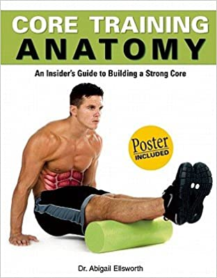 Core Training Anatomy: An Insider's Guide to Building a
