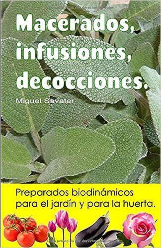 Macerados, infusiones, decocciones. Preparados biodinámicos para ...