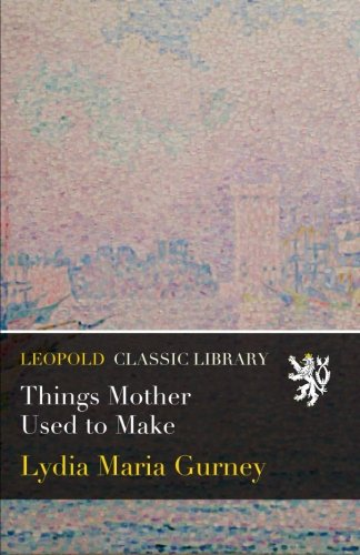 Download Things Mother Used to Make pdf