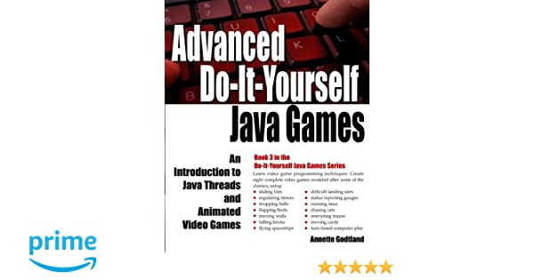 Advanced do it yourself java games an introduction to java threads advanced do it yourself java games an introduction to java threads and animated video games volume 3 annette godtland 9781537130972 amazon books solutioingenieria Image collections