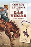 Cowboy Reunions of Las Vegas, <a href='http://themountainvoice.com' target='_blank'>New Mexico</a>