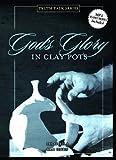 God's Glory in Clay Pots, Les Ollila and Sam Horn, 1615847030