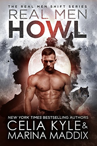 Real Men Howl (Paranormal Shapeshifter Werewolf Romance) (Real Men Shift Book 1) cover