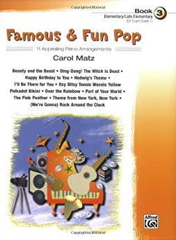 Famous & Fun Pop, Book 3 (Elementary to Late Elementary): 11 Appealing Piano Arrangements by [Matz, Carol]