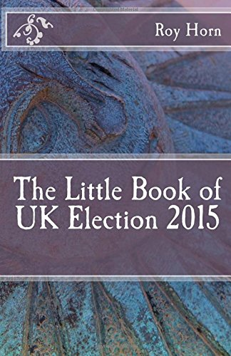 The Little Book of UK Election 2015 (Purple Guides) (Volume 15)