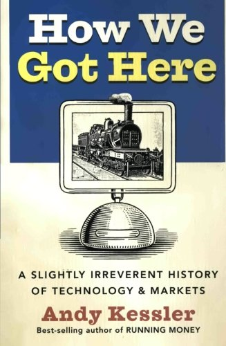 How We Got Here: A Slightly Irreverent History of...