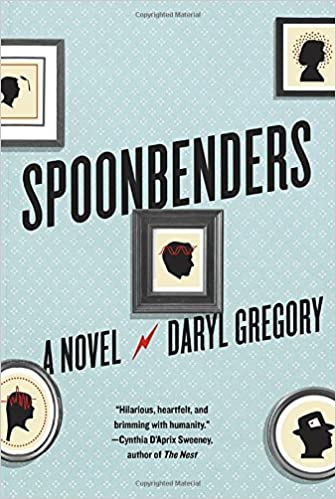 Amazon com: Spoonbenders (9780385689519): Daryl Gregory: Books
