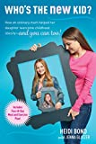 img - for Who's the New Kid?: How an Ordinary Mom Helped Her Daughter Overcome Childhood Obesity -- and You Can Too! book / textbook / text book