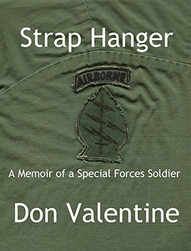 Strap Hanger: A Memoir of a Special Forces Soldier (Marching Beret)